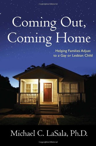 Coming Out, Coming Home Helping Families Adjust to a Gay or Lesbian Child  2010 edition cover