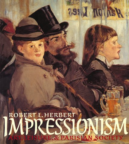 Cover art for Impressionism: Art, Leisure, and Parisian Society