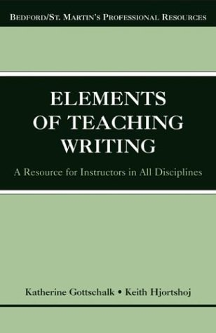 Elements of Teaching Writing A Resource for Instructors in All Disciplines  2004 edition cover