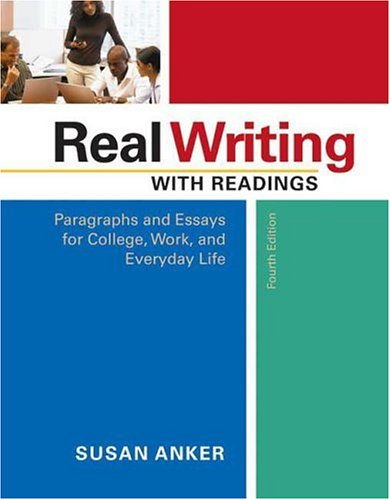 Real Writing with Readings Paragraphs and Essays for College, Work, and Everyday Life 4th 2007 edition cover