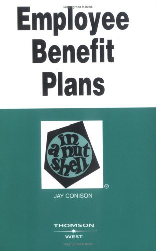 Employee Benefits in a Nutshell  3rd 2004 (Revised) edition cover