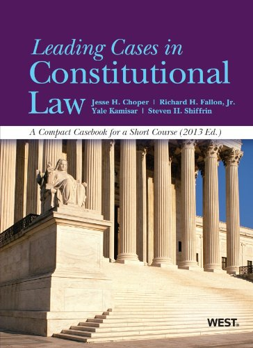 Leading Cases in Constitutional Law: A Compact Casebook for a Short Course, 2013  2013 edition cover