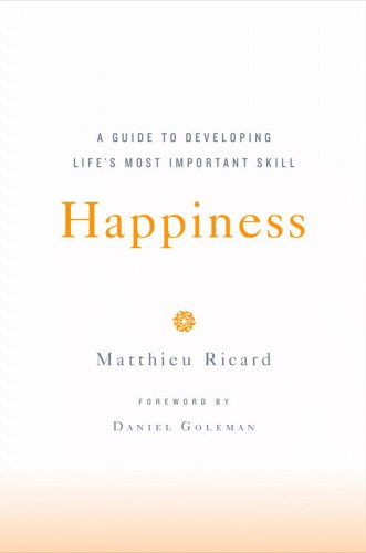 Happiness A Guide to Developing Life's Most Important Skill  2006 (Annotated) edition cover