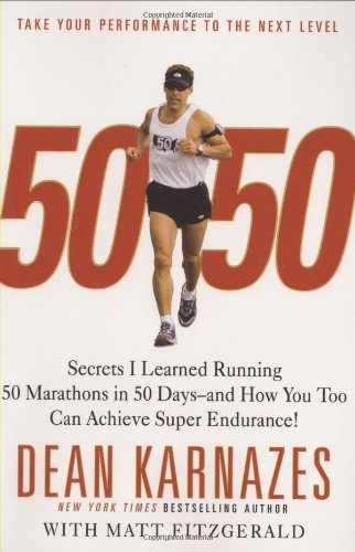 50/50 Secrets I Learned Running 50 Marathons in 50 Days--And How You Too Can Achieve Super Endurance!  2008 edition cover
