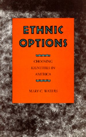 Ethnic Options Choosing Identities in America  1990 edition cover