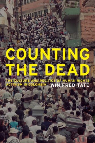Counting the Dead The Culture and Politics of Human Rights Activism in Colombia  2007 edition cover