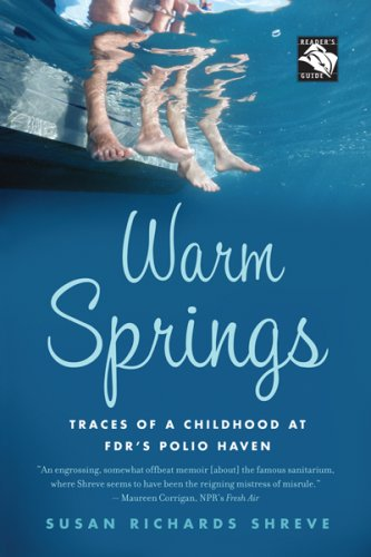 Warm Springs Traces of a Childhood at FDR's Polio Haven  2007 9780547053837 Front Cover