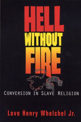 Hell Without Fire African American Christian Education: Conversion in Slave Religion  2002 edition cover