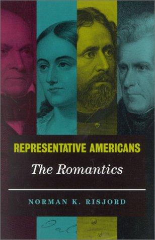 Representative Americans The Romantics  2001 9780742520837 Front Cover