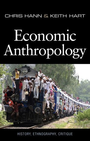 Economic Anthropology History, Ethnography, Critique  2011 edition cover