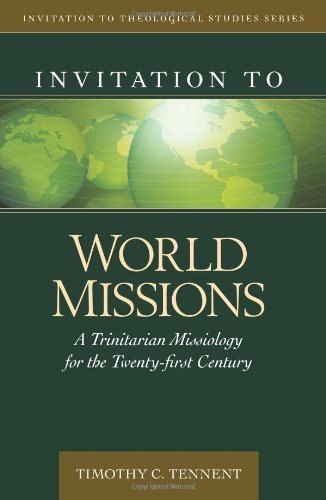 Invitation to World Missions A Trinitarian Missiology for the Twenty-First Century  2009 edition cover