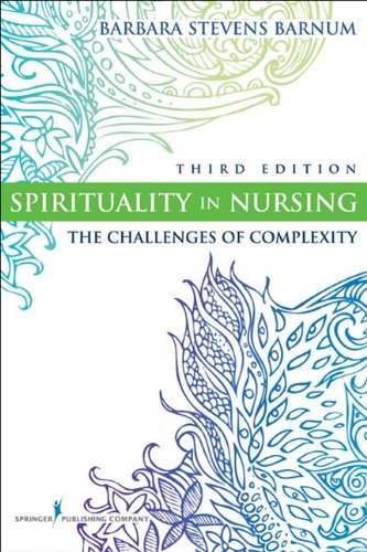 Spirituality in Nursing The Challenges of Complexity 3rd 2010 9780826105837 Front Cover