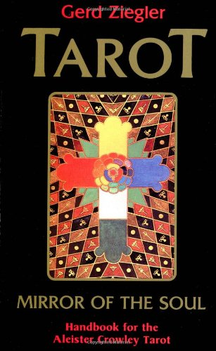 Tarot: Mirror of the Soul Handbook for the Aleister Crowley Tarot  1988 9780877286837 Front Cover