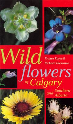 Wildflowers of Calgary and Southern Alberta   1992 edition cover