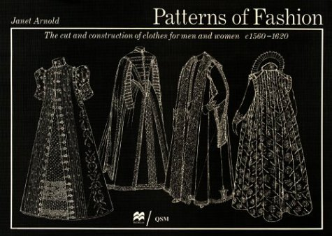 Patterns of Fashion, 1560-1620 : The Art and Construction of Clothes for Men and Women N/A edition cover