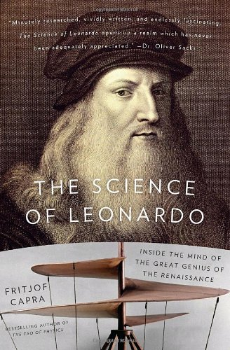 Science of Leonardo Inside the Mind of the Great Genius of the Renaissance N/A edition cover