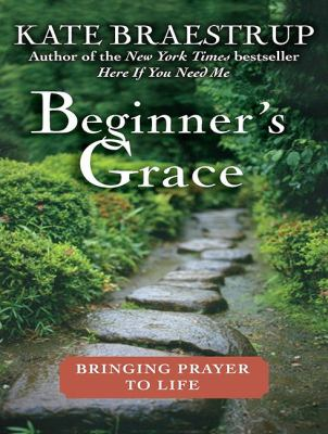 Beginner's Grace: Bringing Prayer to Life  2010 edition cover
