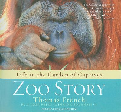 Zoo Story: Life in the Garden of Captives, Library Edition  2010 9781400148837 Front Cover