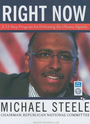 Right Now: A 12-step Program to Restore America's Future  2009 9781400164837 Front Cover