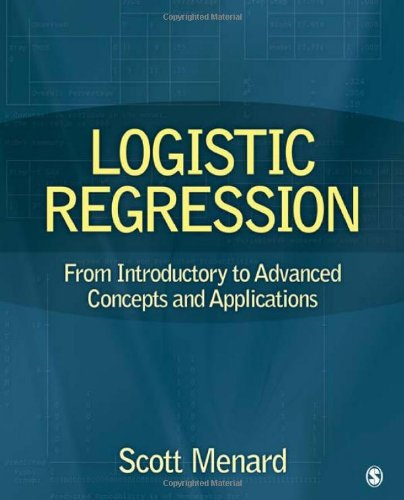 Logistic Regression From Introductory to Advanced Concepts and Applications  2010 9781412974837 Front Cover