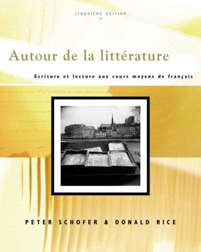 Autour de la Litt�rature Ecriture et Lecture aux Cours Moyens de Fran�ais 5th 2007 (Revised) edition cover