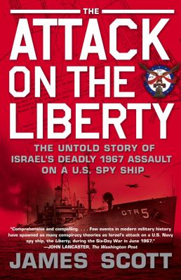 Attack on the Liberty The Untold Story of Israel's Deadly 1967 Assault on a U. S. Spy Ship N/A 9781416554837 Front Cover