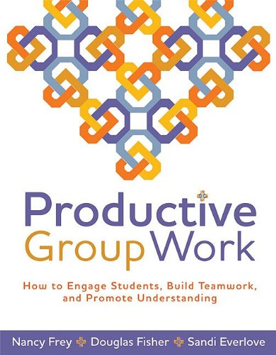 Productive Group Work How to Engage Students, Build Teamwork, and Promote Understanding  2009 edition cover