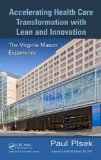 Accelerating Health Care Transformation with Lean and Innovation The Virginia Mason Experience  2013 9781482203837 Front Cover