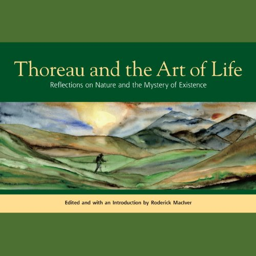 Thoreau and the Art of Life Reflections on Nature and the Mystery of Existence  2009 edition cover