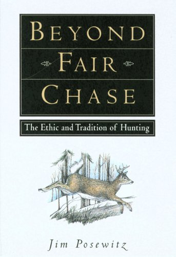 Beyond Fair Chase The Ethic and Tradition of Hunting  1994 edition cover