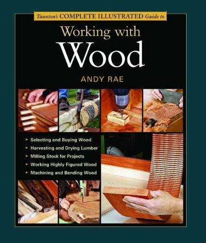 Taunton's Complete Illustrated Guide to Working with Wood   2005 edition cover