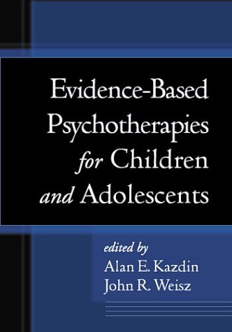 Evidence-Based Psychotherapies for Children and Adolescents   2003 edition cover