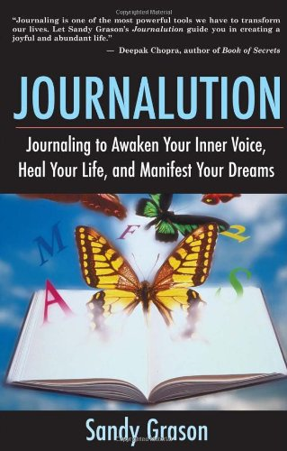 Journalution Journaling to Awaken Your Inner Voice, Heal Your Life, and Manifest Your Dreams  2005 edition cover