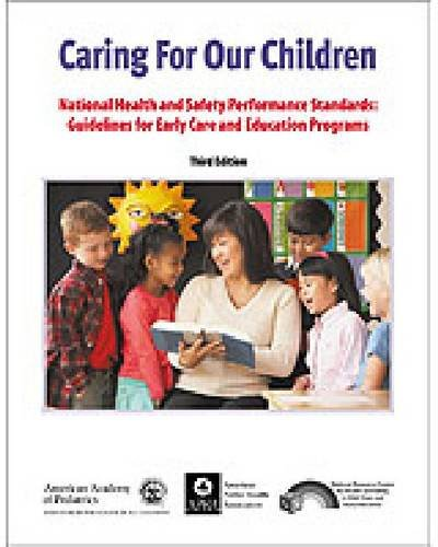 Caring for Our Children National Health and Safety Performance Standards: Guidelines for Early Care and Early Education Programs 3rd 2011 edition cover
