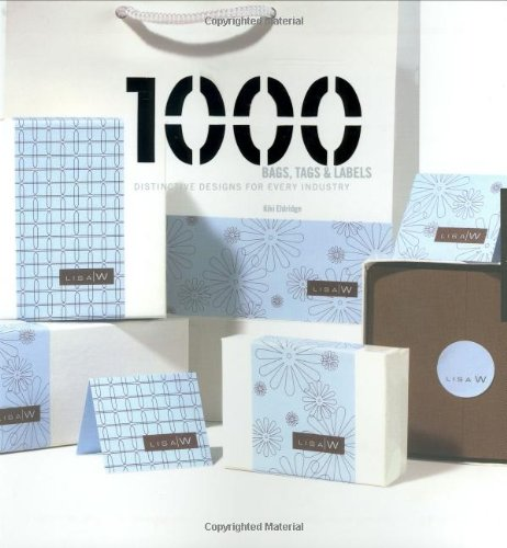 1000 Bags, Tags and Labels Distinctive Designs for Every Industry  2006 edition cover