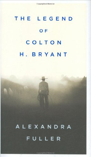 Legend of Colton H. Bryant   2008 9781594201837 Front Cover