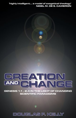 Creation and Change Genesis 1:1-2. 4 in the Light of Changing Scientific Paradigms  2015 edition cover
