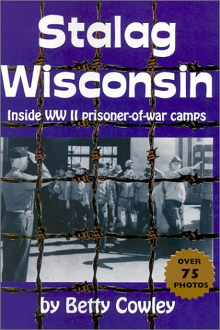 Stalag Wisconsin Inside WWII Prisoner of War Camps  2002 edition cover