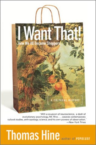 I Want That! How We All Became Shoppers N/A edition cover