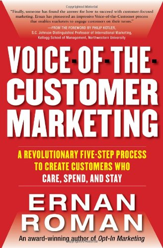 Voice-of-the-Customer Marketing A Revolutionary 5-Step Process to Create Customers Who Care, Spend, and Stay  2011 edition cover