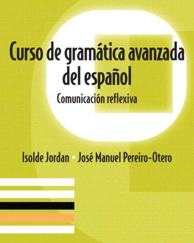 Curso de Gram�tica Avanzada del Espa�ol Comunicaci�n Reflexiva  2006 edition cover