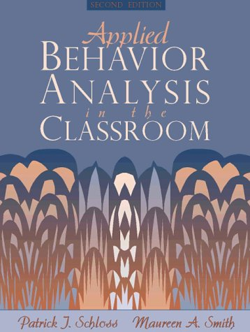 Applied Behavior Analysis in the Classroom  2nd 1998 (Revised) 9780205196838 Front Cover