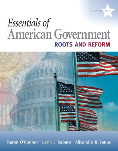 Essentials of American Government Roots and Reform, 2009 Edition 9th 2009 edition cover
