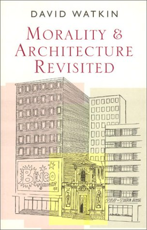 Morality and Architecture Revisited   2001 9780226874838 Front Cover