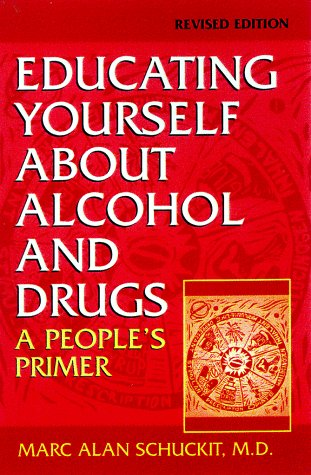 Educating Yourself about Alcohol and Drugs A People's Primer 2nd 1998 (Revised) edition cover