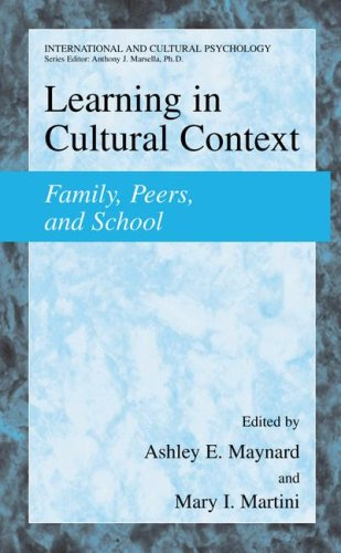 Learning in Cultural Context Family, Peers, and School  2005 9780306486838 Front Cover