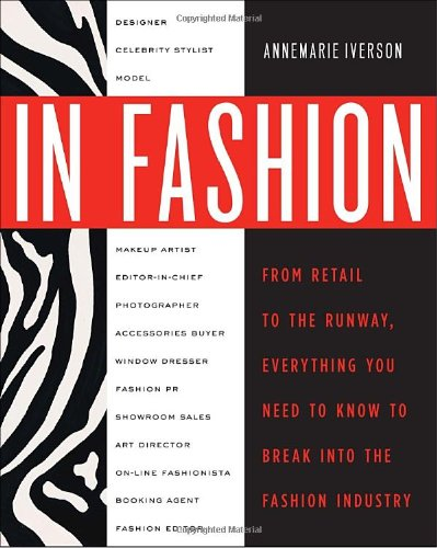 In Fashion From Runway to Retail, Everything You Need to Know to Break into the Fashion Industry  2010 edition cover