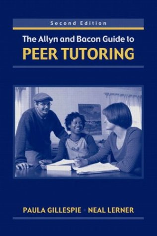 Allyn and Bacon Guide to Peer Tutoring  2nd 2004 (Revised) 9780321182838 Front Cover