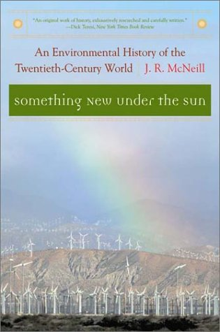 Something New under the Sun An Environmental History of the Twentieth-Century World  2001 edition cover