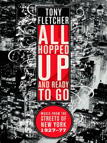 All Hopped up and Ready to Go Music from the Streets of New York, 1927-1977  2009 9780393334838 Front Cover